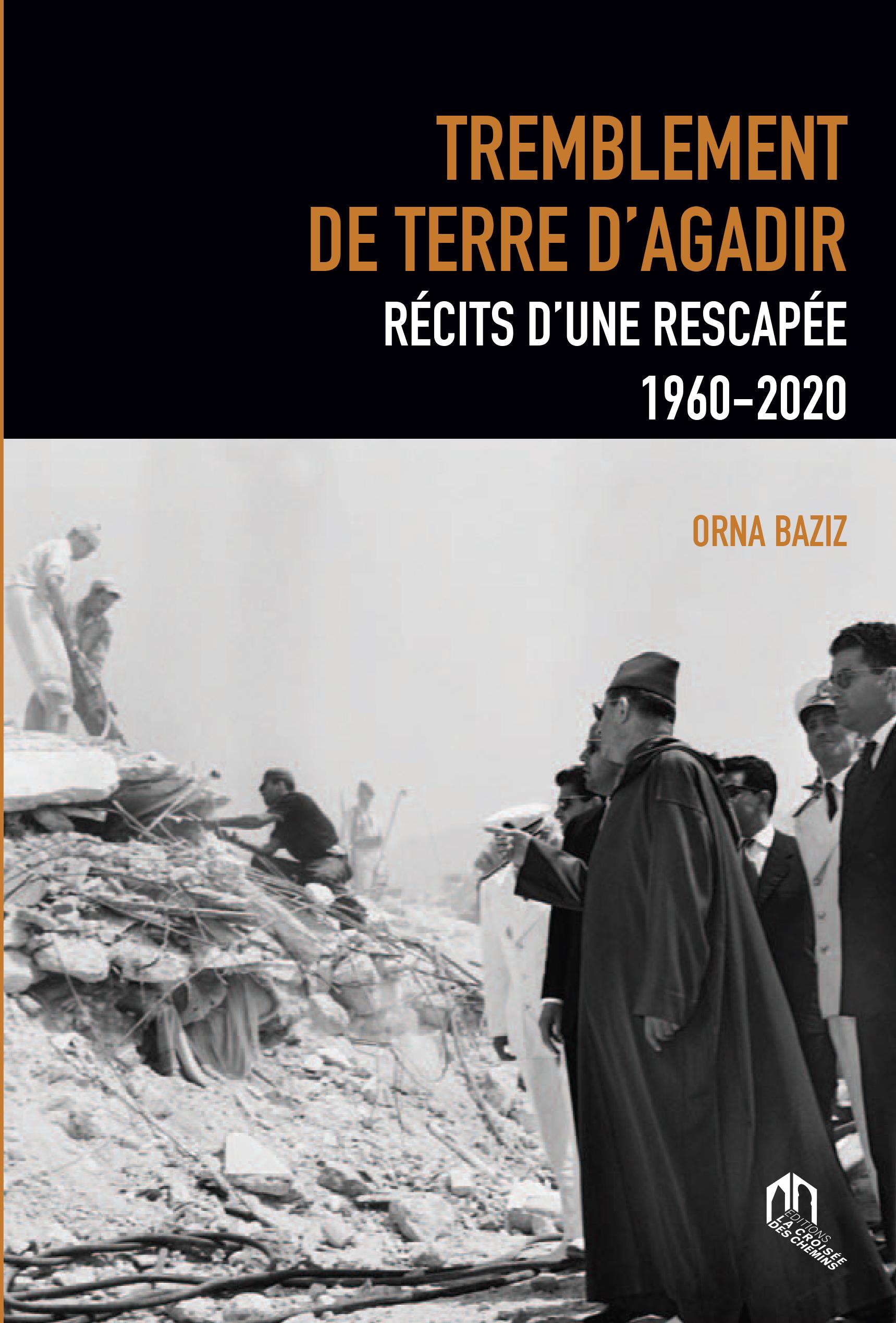 TREMBLEMENT DE TERRE À AGADIR : RÉCITS D'UNE RESCAPÉE 1960-2020 – La  Croisée des Chemins