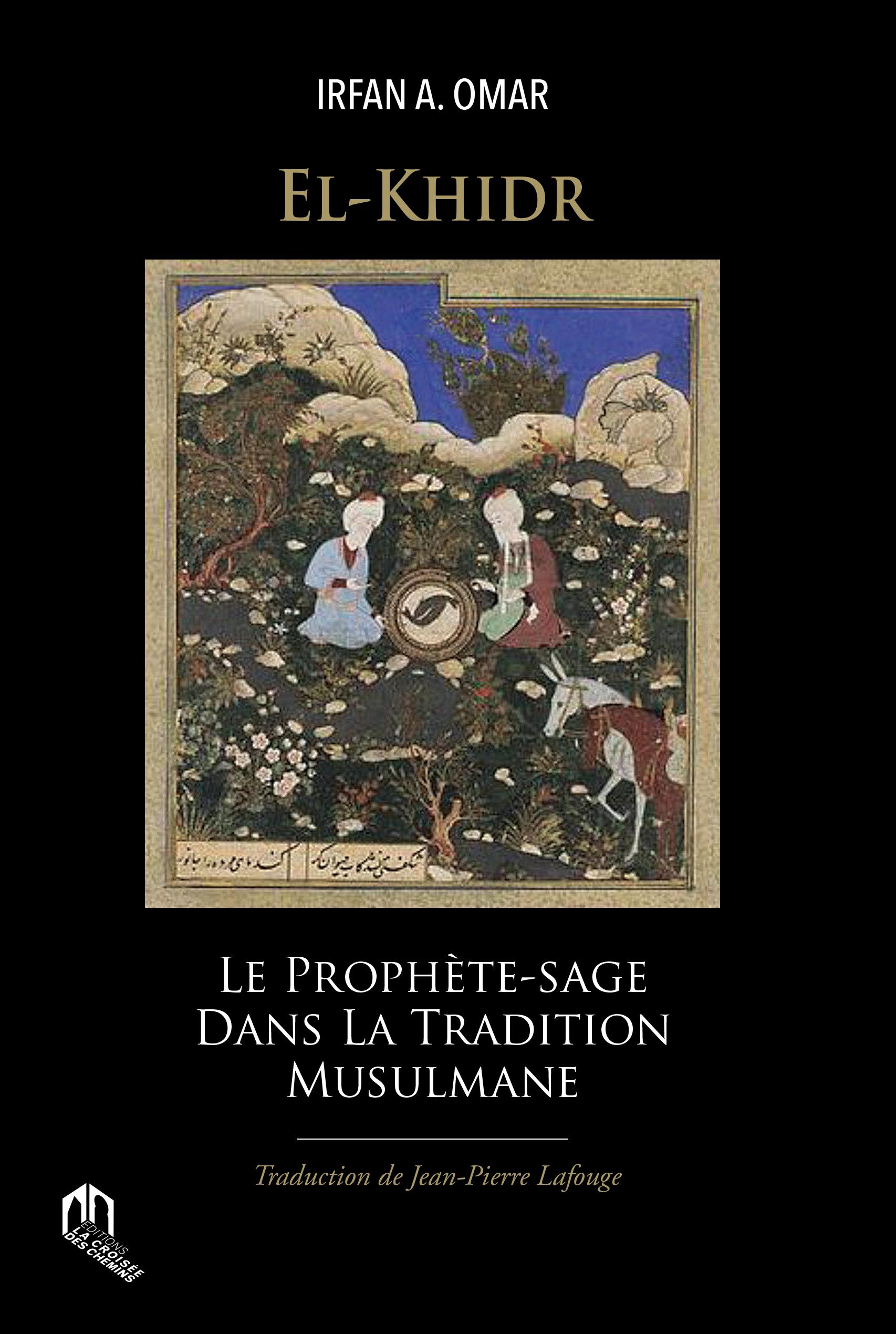 EL-KHIDR LE PROPHÈTE SAGE DANS LA TRADITION MUSULMANE