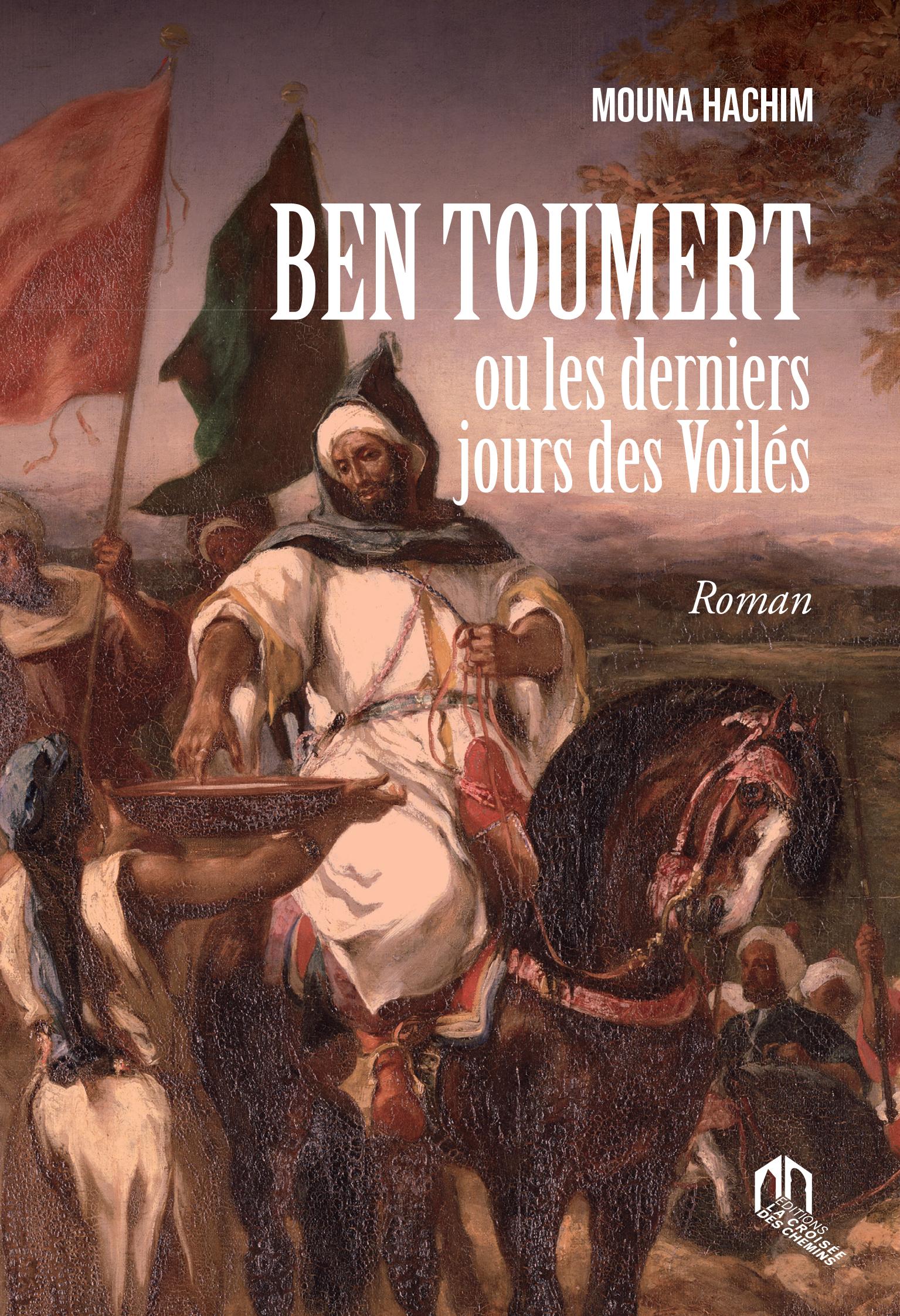BEN TOUMERT OU LES DERNIERS JOURS DES VOILÉS